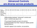 advanced controls are diverse across products