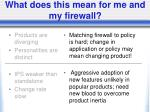what does this mean for me and my firewall