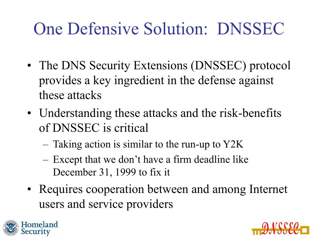 One Defensive Solution:  DNSSEC