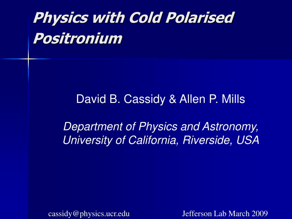 physics with cold polarised positronium l.