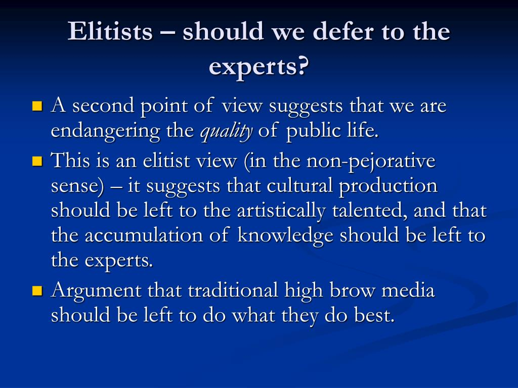 Elitists – should we defer to the experts?