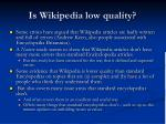 is wikipedia low quality