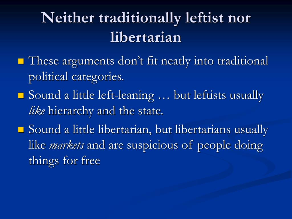 Neither traditionally leftist nor libertarian