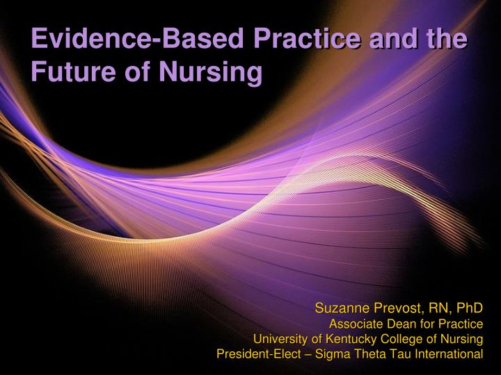 evidence based practice and the future of nursing n.