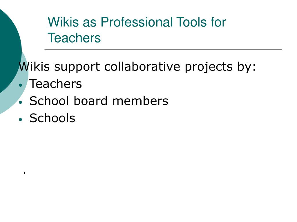 Wikis as Professional Tools for Teachers