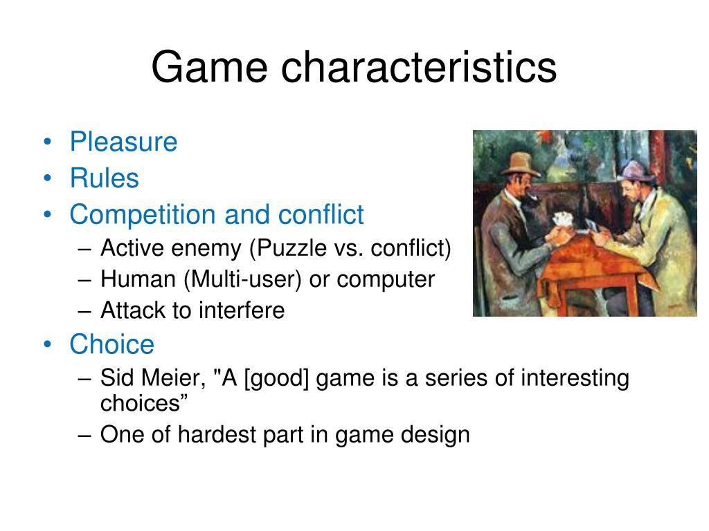 Game characteristics