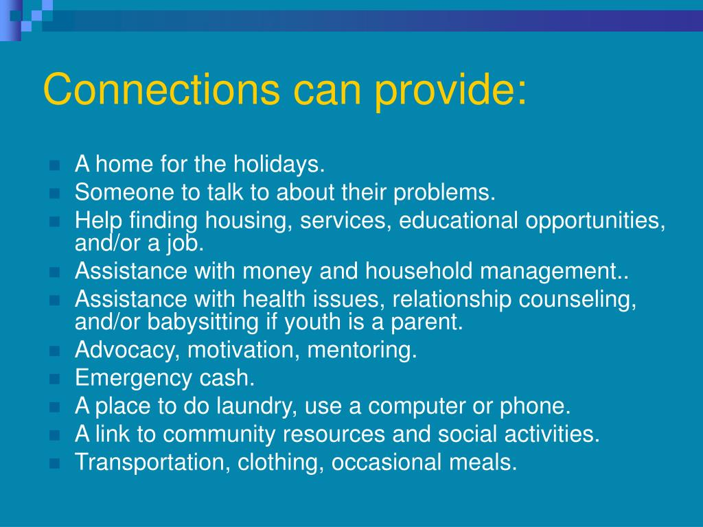 Connections can provide: