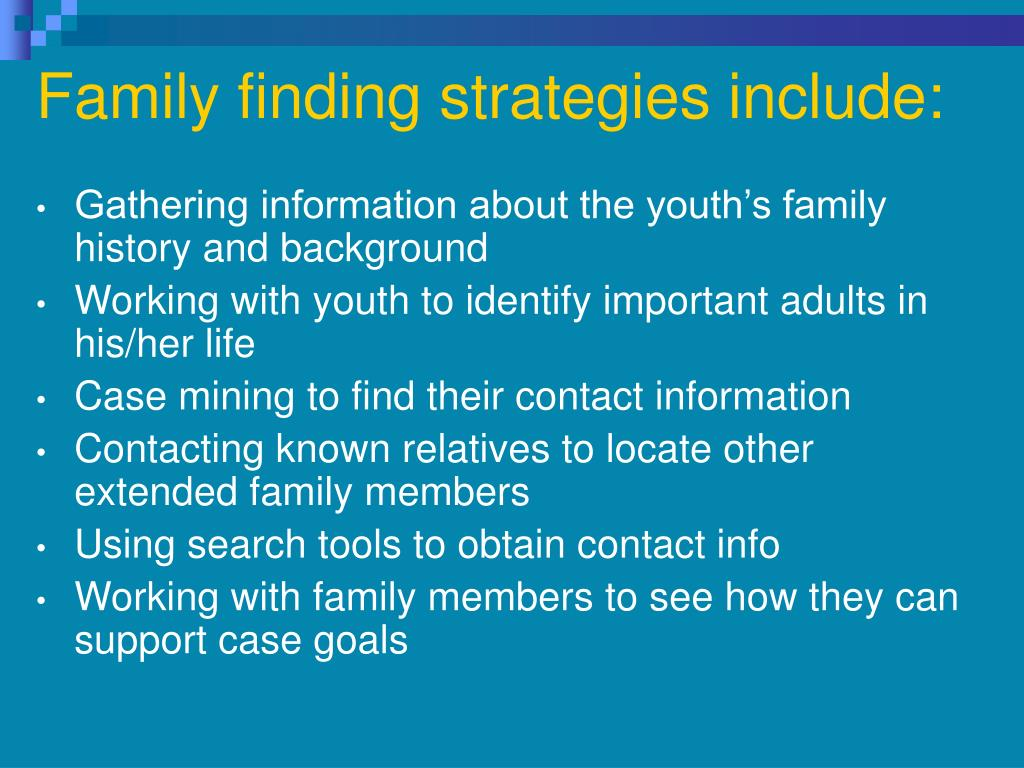 Family finding strategies include: