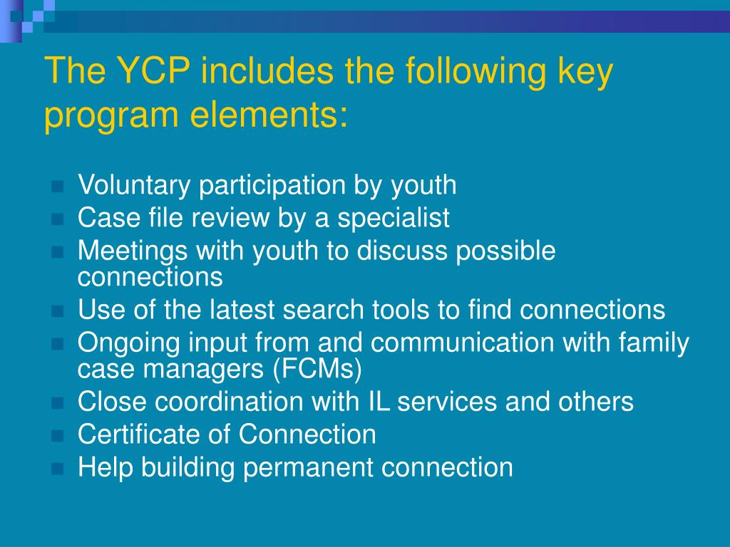 The YCP includes the following key program elements: