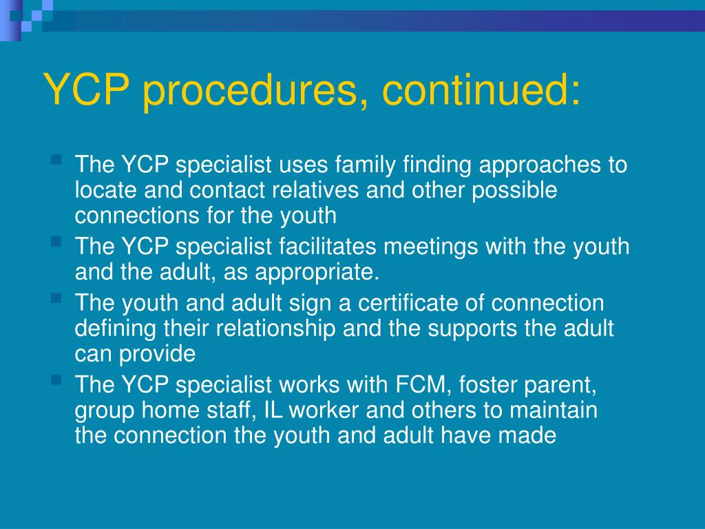 YCP procedures, continued:
