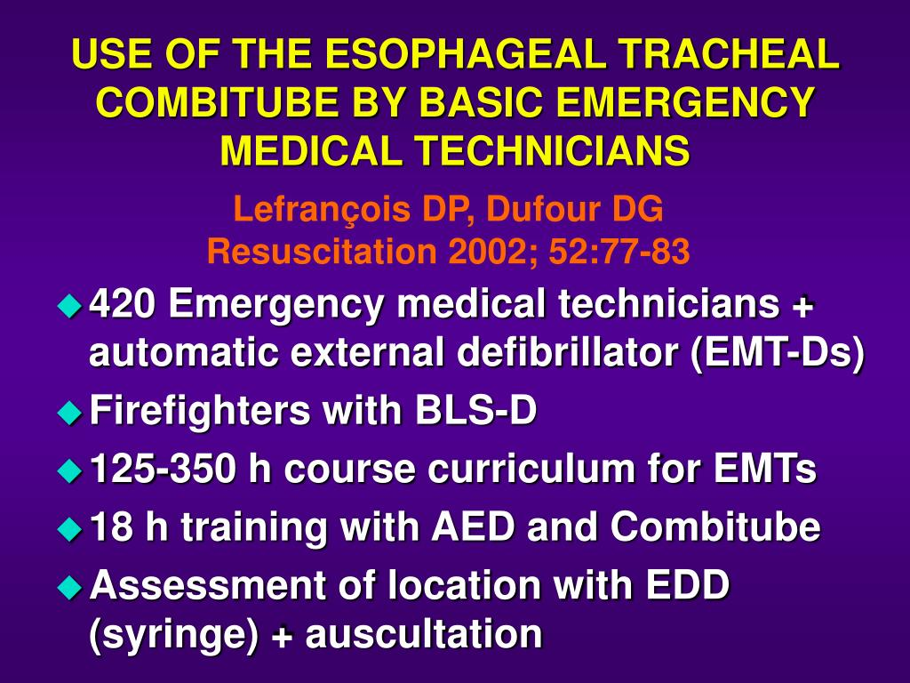 USE OF THE ESOPHAGEAL TRACHEAL COMBITUBE BY BASIC EMERGENCY MEDICAL TECHNICIANS