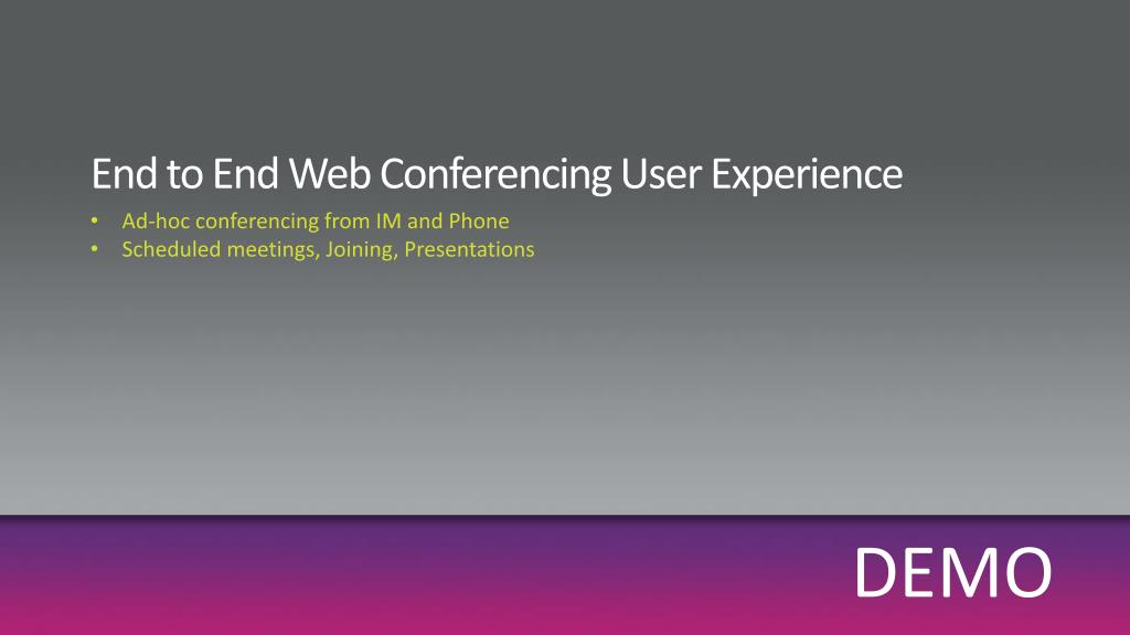 End to End Web Conferencing User Experience