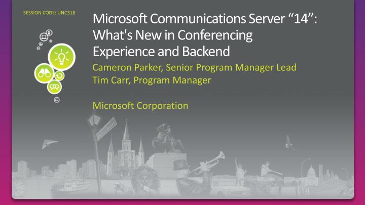 Microsoft communications server 14 what s new in conferencing experience and backend