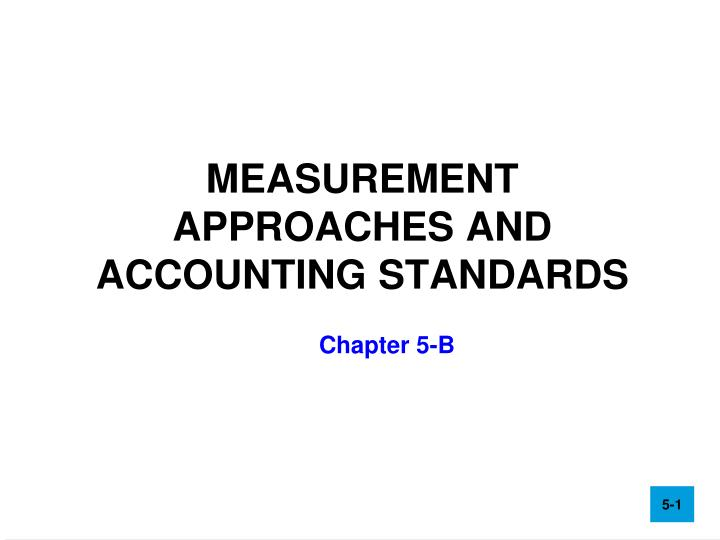 measurement approaches and accounting standards n.