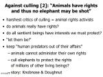 against culling 2 animals have rights and thus no elephant may be shot
