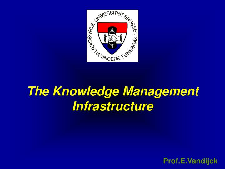 the knowledge management infrastructure n.