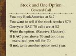 stock and one option covered call28