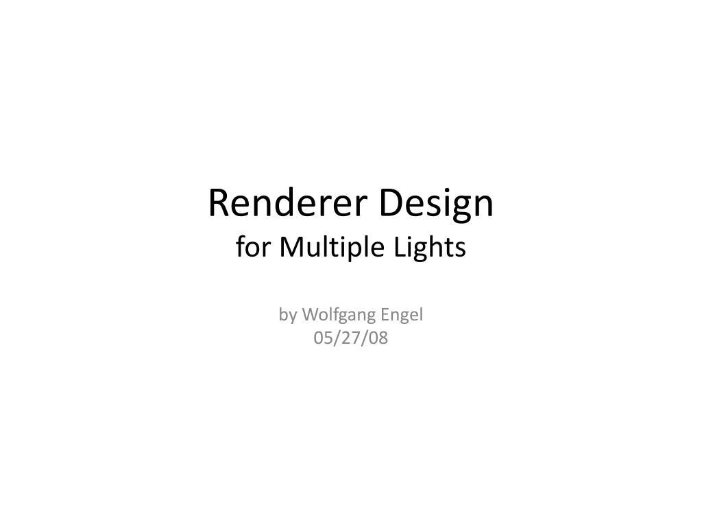 Renderer Design