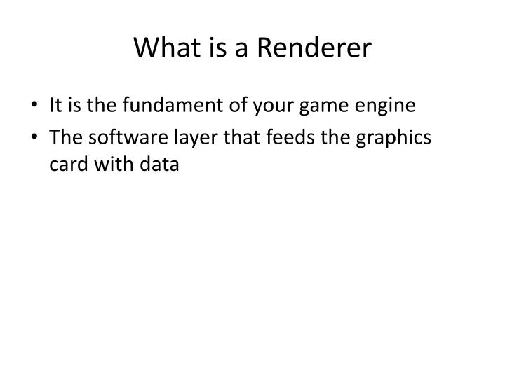 What is a renderer