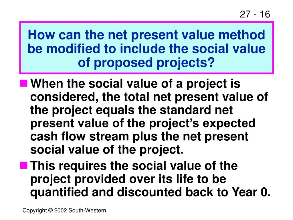 How can the net present value method be modified to include the social value of proposed projects?