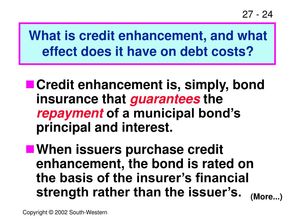 What is credit enhancement, and what effect does it have on debt costs?