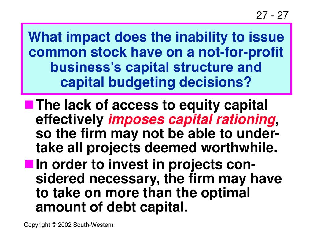 What impact does the inability to issue common stock have on a not-for-profit business's capital structure and capital budgeting decisions?
