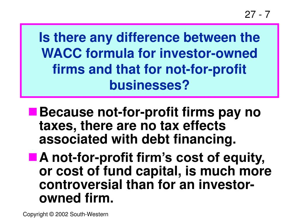 Is there any difference between the WACC formula for investor-owned firms and that for not-for-profit businesses?