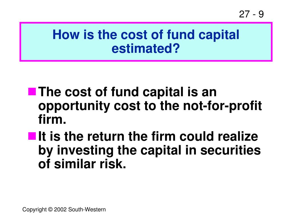 How is the cost of fund capital estimated?