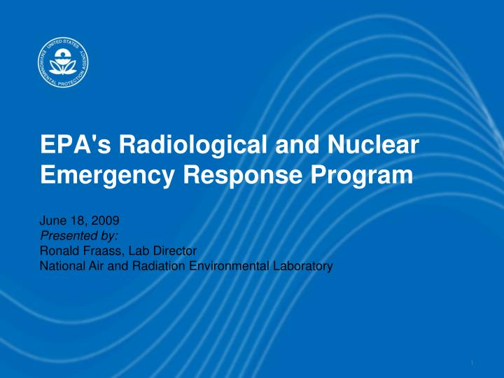 Epa s radiological and nuclear emergency response program
