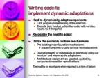 writing code to implement dynamic adaptations