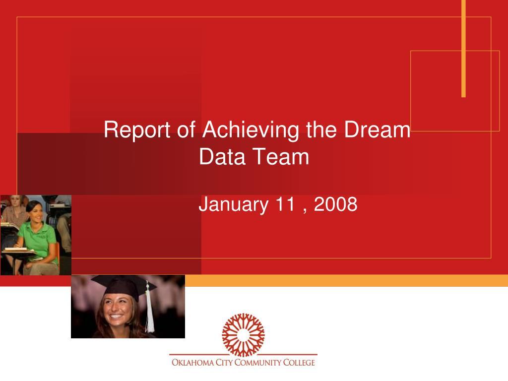 report of achieving the dream data team l.