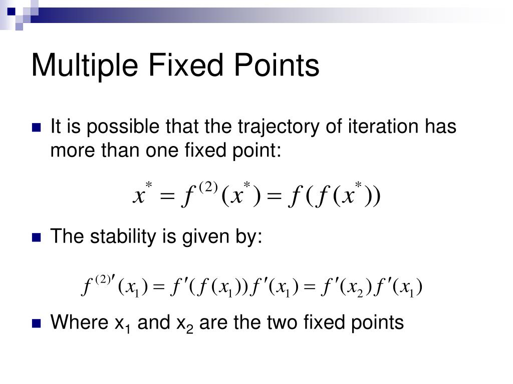 Multiple Fixed Points