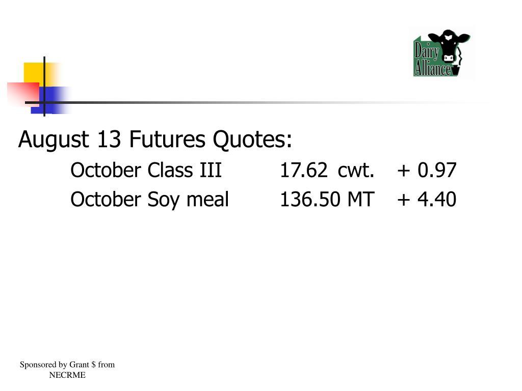 August 13 Futures Quotes: