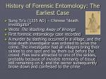 history of forensic entomology the earliest case