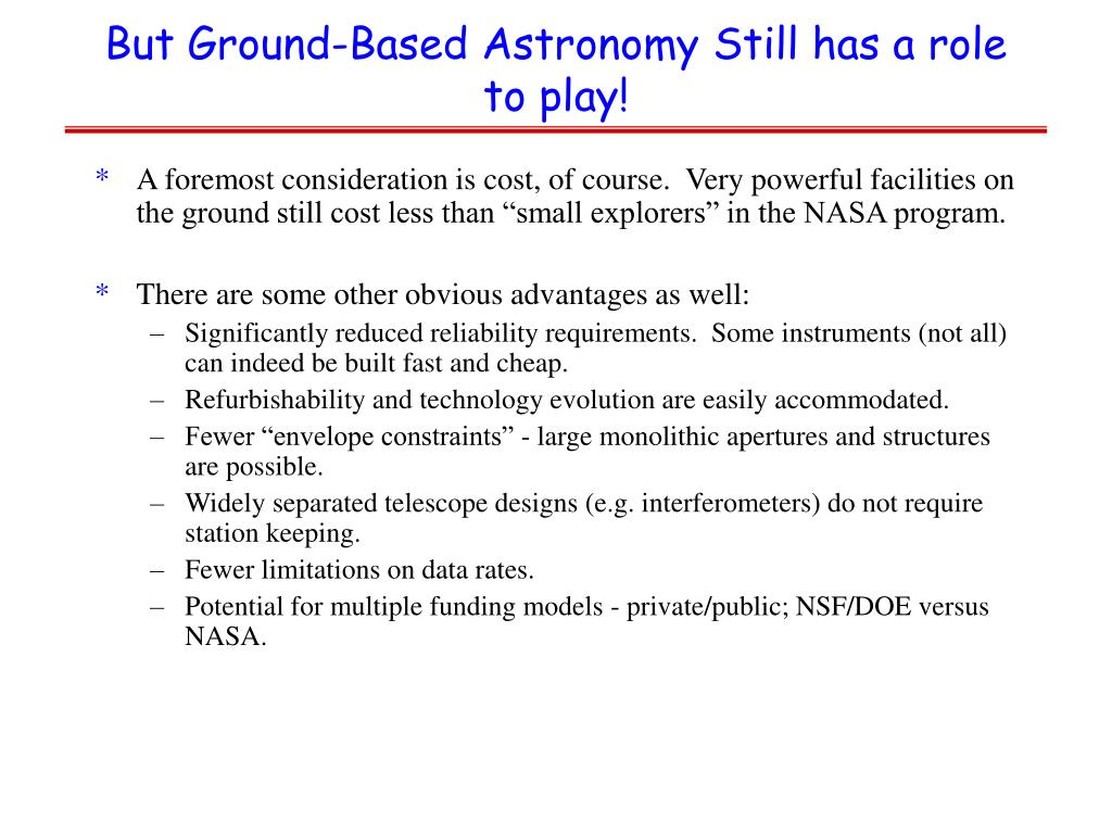 But Ground-Based Astronomy Still has a role to play!
