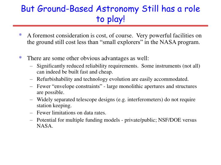 But ground based astronomy still has a role to play