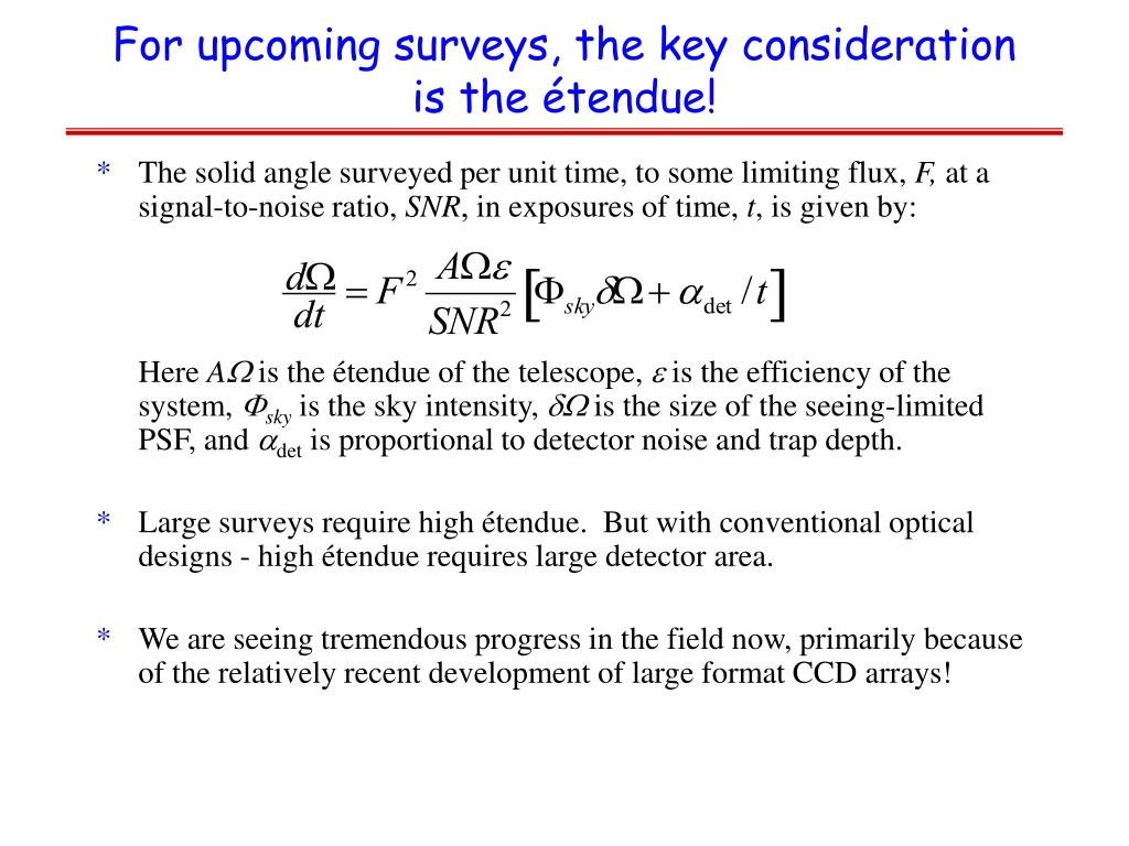 For upcoming surveys, the key consideration is the étendue!