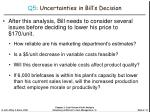 q5 uncertainties in bill s decision