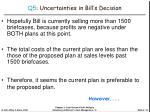 q5 uncertainties in bill s decision18