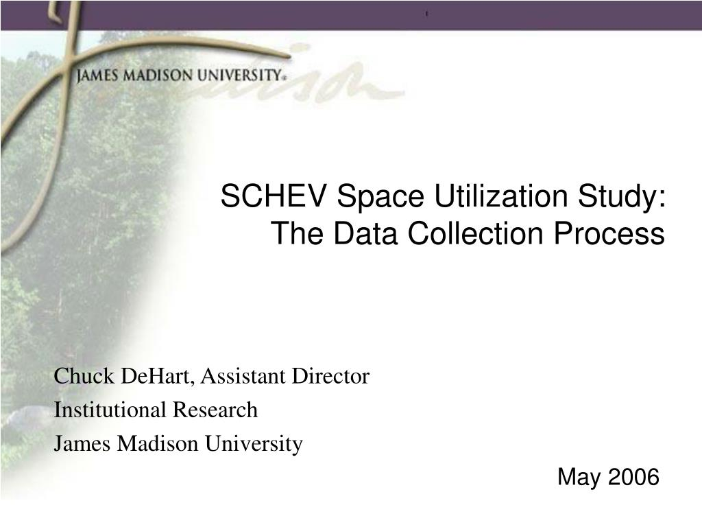 schev space utilization study the data collection process l.