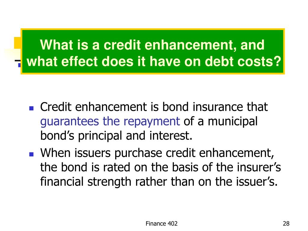 What is a credit enhancement, and