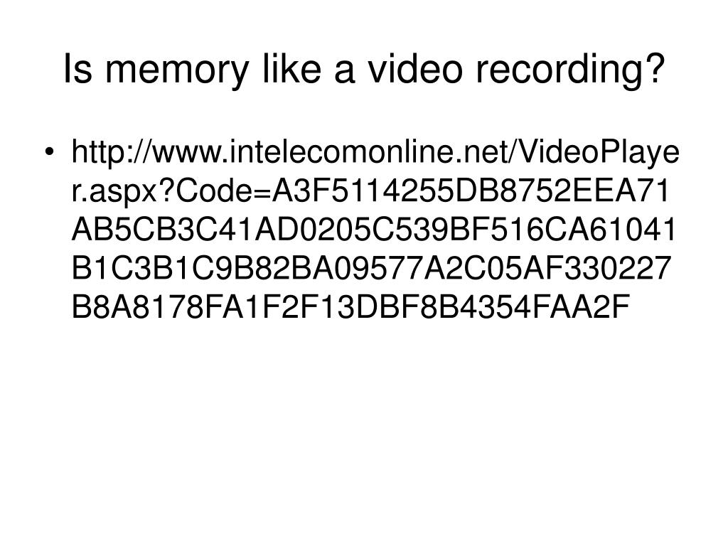 Is memory like a video recording?