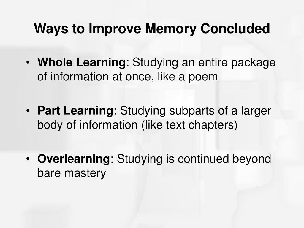 Ways to Improve Memory Concluded