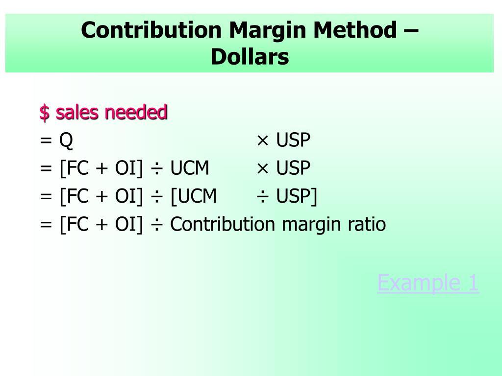 Contribution Margin Method –