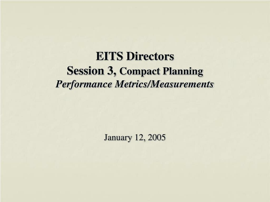 eits directors session 3 compact planning performance metrics measurements l.