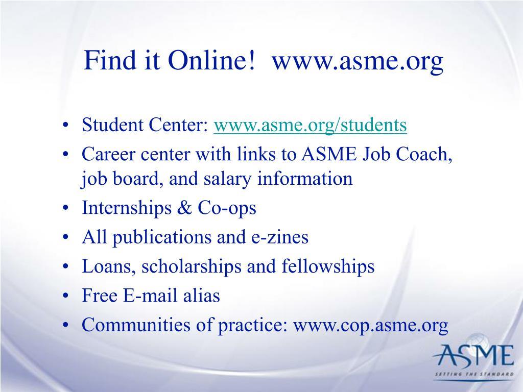 Find it Online!  www.asme.org
