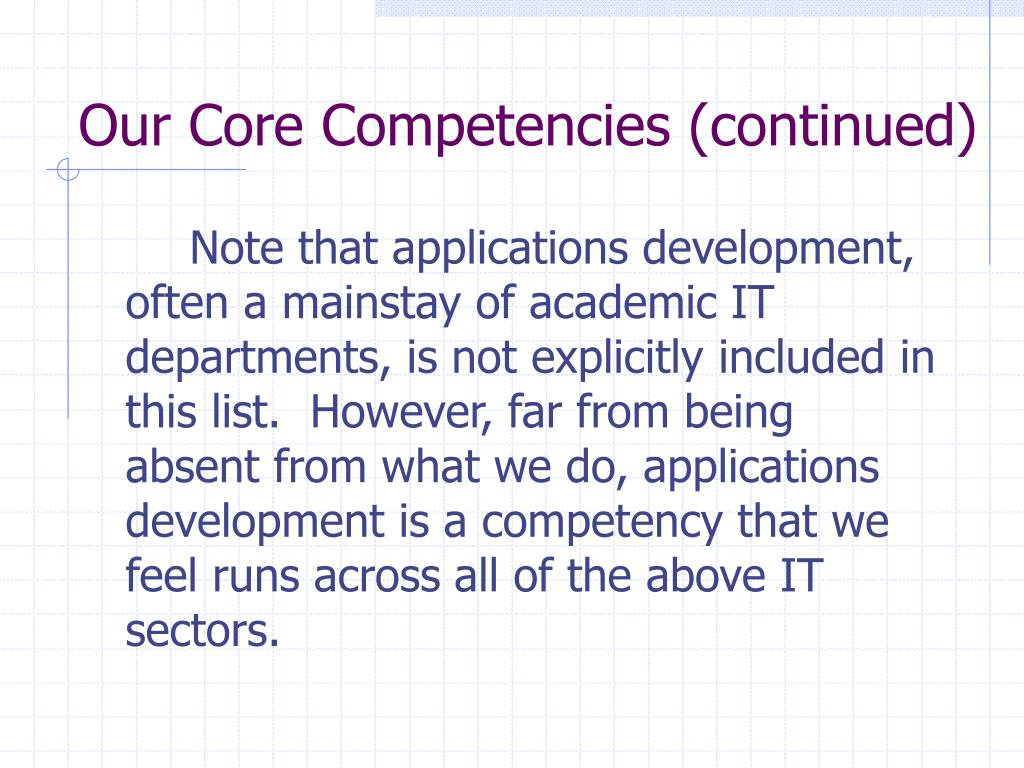 Our Core Competencies (continued)