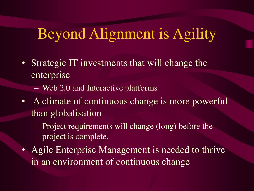 Beyond Alignment is Agility