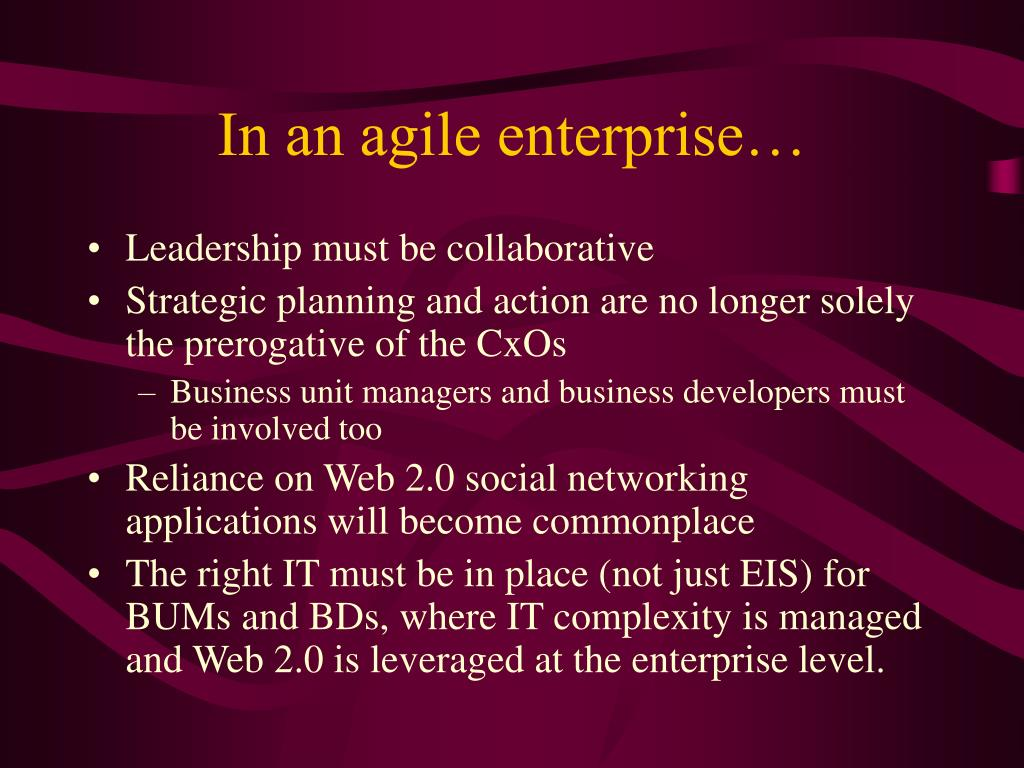 In an agile enterprise…