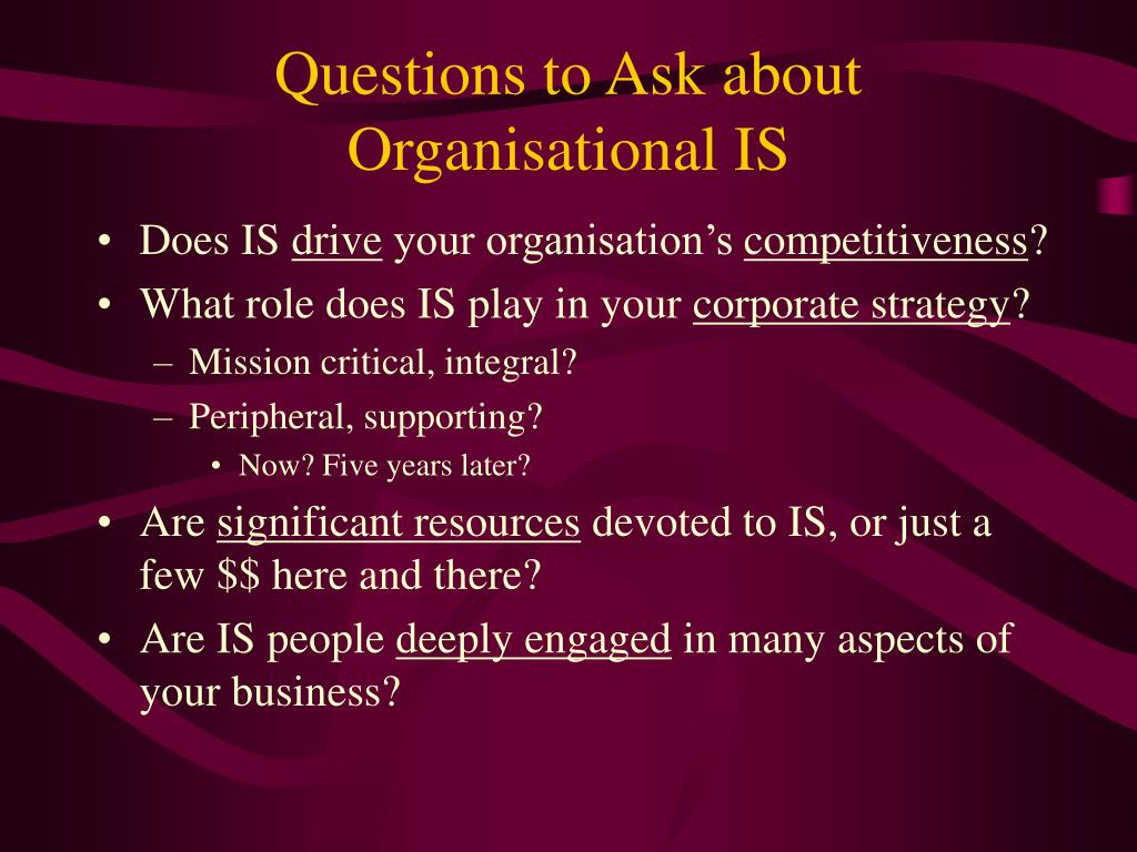 Questions to Ask about Organisational IS